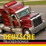 Deutsche Trucker Songs