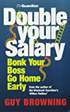 img - for Double Your Salary, Bonk Your Boss, Go Home Early book / textbook / text book