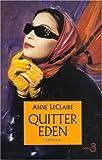 echange, troc Anne LeClaire - Quitter Eden