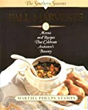 Fall Harvests: Menus & Recipes That Celebrate Autumn's Bounty (Southern Seasons)