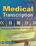 img - for Medical Transcription: Techniques, Technologies, and Editing Skills book / textbook / text book