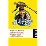 "Volle Deckung, Mr. Bush: �Dude, Where`s My Country?�von ""Michael Moore"""