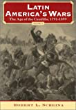 img - for Latin America's Wars Volume I: The Age of the Caudillo, 1791-1899 book / textbook / text book