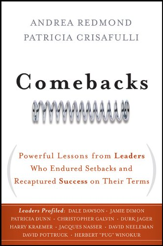 comebacks-powerful-lessons-from-leaders-who-endured-setbacks-and-recaptured-success-on-their-terms