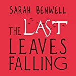 The Last Leaves Falling | Sarah Benwell