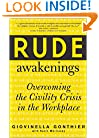 Rude Awakenings : Overcoming the Civility Crisis in the Workplace