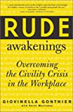 img - for Rude Awakenings : Overcoming the Civility Crisis in the Workplace book / textbook / text book