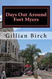 Days Out Around Fort Myers (Days Out in Florida) (Volume 4)