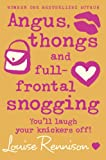 Louise Rennison Angus, thongs and full-frontal snogging (Confessions of Georgia Nicolson, Book 1)