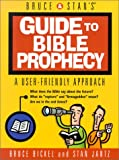 Bruce & Stan's Guide to Bible Prophecy (Bruce & Stan's Pocket Guides) (0736907440) by Bruce Bickel