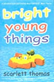 Bright Young Things (0340767812) by Thomas, Scarlett