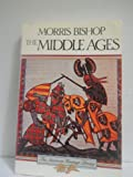 The Middle Ages (American Heritage Library Series) (0828104875) by Bishop, Morris