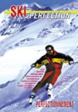 Le ski perfection : Perfectionnement - Sport Loisirs - Ski alpin...