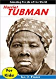 img - for Harriet Tubman For Kids: Discover the Incredible Story of the Courageous Woman Who Escaped From Slavery and Helped Free Thousands of Other Slaves: Biographies for Children book / textbook / text book