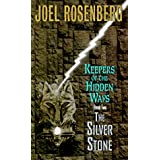 The Silver Stone: Keepers of the Hidden Ways Book Two (Pendragon Cycle) ~ Joel Rosenberg