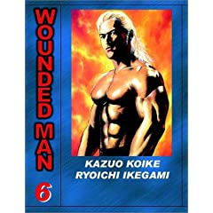 Wounded Man, Volume 6 by Kazuo Koike and Ryoichi Ikegami