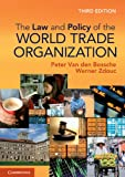 img - for The Law and Policy of the World Trade Organization: Text Cases and Materials book / textbook / text book