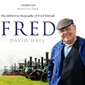 Fred: The Definitive Biography of Fred Dibnah | [David Hall]