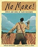 No More!: Stories and Songs of Slave Resistance (076362876X) by Rappaport, Doreen