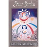 Initiation into Hermeticsby Franz Bardon