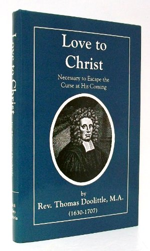 Love to Christ Necessary to Escape the Curse at His Coming (Puritan Writings)
