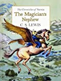 C. S. Lewis The Magician's Nephew (The Chronicles of Narnia, Book 1): Unabridged
