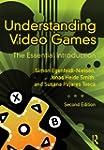 Understanding Video Games: The Essent...