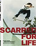 Scarred for Life: Eleven Stories About Skateboarders