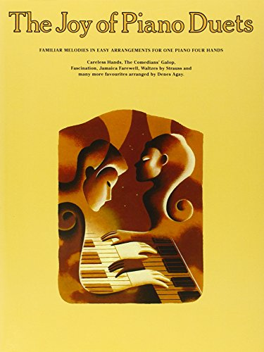 The Joy of Piano Duets: Familiar Melodies in Easy Arrangements for One Piano Four Hands (Joy Books (Music Sales))