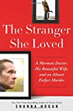 img - for The Stranger She Loved: A Mormon Doctor, His Beautiful Wife, and an Almost Perfect Murder book / textbook / text book