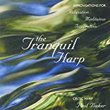 The Tranquil Harp: Improvisations for Relaxation, Meditation, Integration