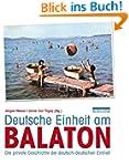 Deutsche Einheit am Balaton: Die priv...