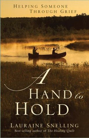 A Hand to Hold: Helping Someone Through Grief