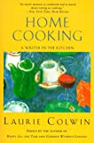 Home Cooking: A Writer in the Kitchen (0060955309) by Laurie Colwin