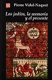Los judíos, la memoria y el presente (Spanish Edition)