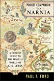 Pocket Companion to Narnia: A Guide to the Magical World of C.S. Lewis (0060791284) by Ford, Paul F.