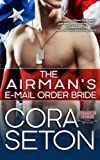 The Airmans E-Mail Order Bride (Heroes of Chance Creek) (Volume 5)