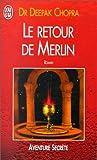 echange, troc Dr Deepak Chopra - Le retour de Merlin