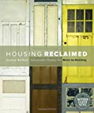 Housing Reclaimed: Sustainable Homes for Next to Nothing