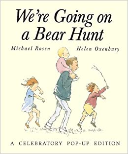 A Bear Hunt We re Going on a Bear Hunt A