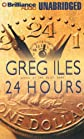 24 Hours By Greg Iles(A)/Dick Hill(N) [Audiobook]