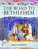 The Road to Bethlehem (0192790986) by Wildsmith, Brian