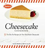 img - for Junior's Cheesecake Cookbook: 50 To-Die-For Recipes of New York-Style Cheesecake book / textbook / text book