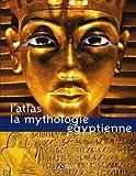 echange, troc Editions Atlas - L'atlas : La mythologie égyptienne