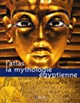 L'atlas : La mythologie �gyptienne
