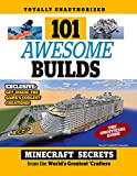 img - for 101 Awesome Builds: Minecraft   Secrets from the World's Greatest Crafters book / textbook / text book