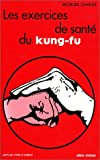 echange, troc Georges Charles - Les exercices de santé du kung-fu