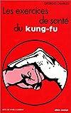 Les exercices de sant� du kung-fu