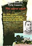 Andre Douzet Secret Vault: The Secret Societies Manipulation of Sauniere and the Secret Sanctuary of Notre-Dame-de-Marceille