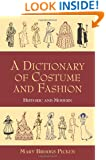 A Dictionary of Costume and Fashion: Historic and Modern (Dover Fashion and Costumes)